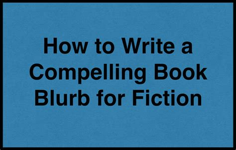 how to write a great book blurb the write way how to write a fiction book blurb that sells not just another boring synopsis tck publishing