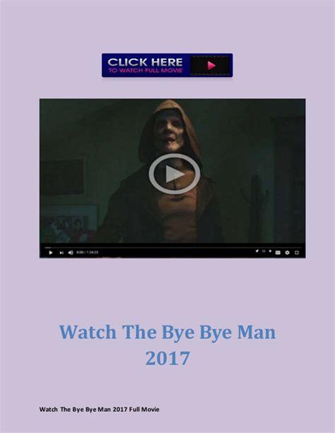 watch the bye bye man 2017 full movie free online
