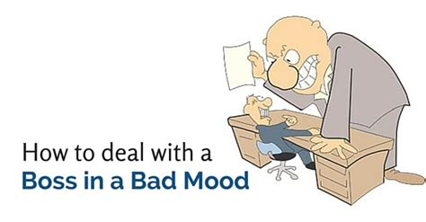 how to manage mood swings how to deal with a boss in a bad mood 16 tactful tips