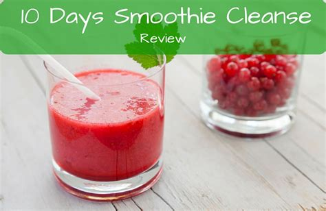 Smoothie Detox Reviews by 10 Day Smoothie Cleanse Review Will It Work Find Out Now