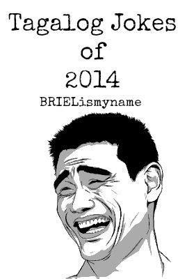 new year jokes tagalog new tagalog jokes of 2014 wattpad