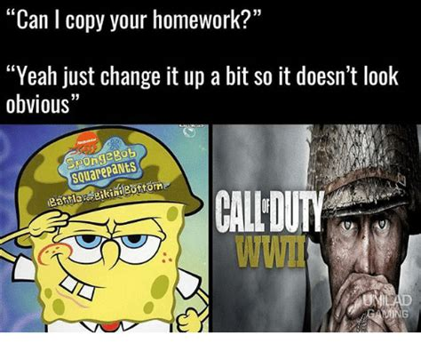 Spongebob Homework Meme - can i copy your homework yeah just change it up a bit so
