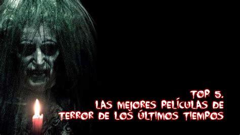 imagenes nuevas las mejores top 5 las mejores pel 205 culas de terror de los 218 ltimos