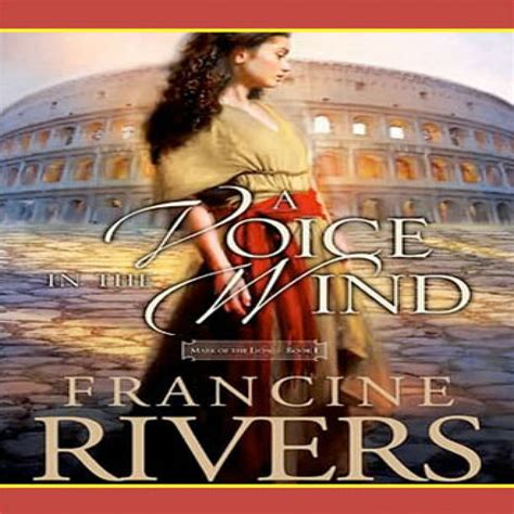 a voice in the wind of the a voice in the wind by francine rivers audiobook