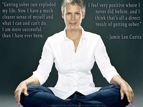 jamie lee curtis quotes jamie lee curtis on getting sober i want this sober