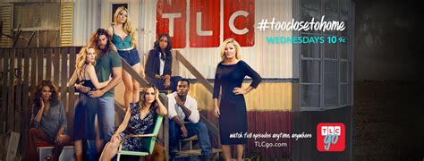 tlc shows cancelled for 2016 2017 too close to home tlc tv show ratings cancel or season 3