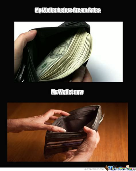 Meme Wallet - steam sales are bad for my wallet by recyclebin meme center