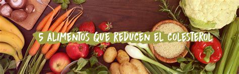 alimentos que reducen colesterol los mejores alimentos para limpiar las arterias gnp