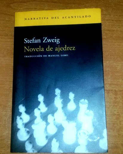 novela de ajedrez pensar en el margen stefan zweig novela de ajedrez