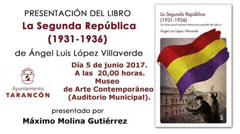 libro la segunda repblica 1931 1936 5 de junio presentaci 243 n del libro quot la segunda rep 250 blica 1931 1936 quot web oficial del