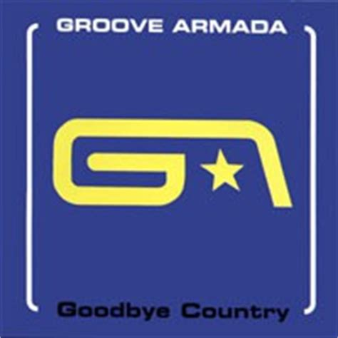 groove armada goodbye country buy groove armada goodbye country mp3