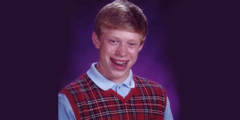Brian Memes - meme monday bad luck brian we are native