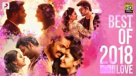 Best of 2018 Tamil Love Hit Songs   Juke Box   #TamilSongs