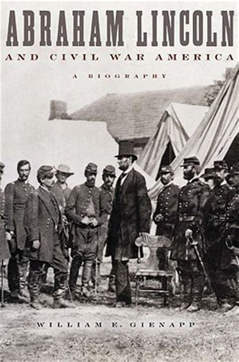 abraham lincoln biography review abraham lincoln and civil war america a biography by