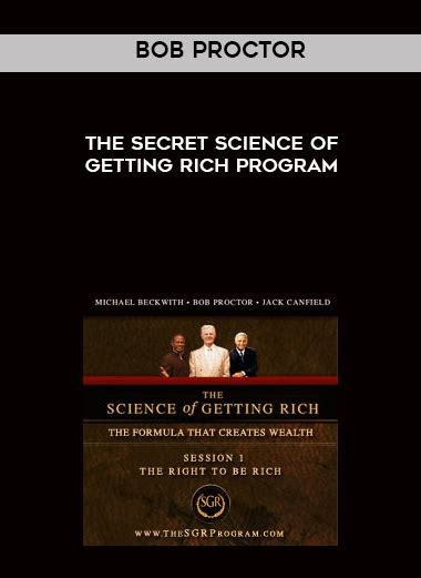 the science of getting bob proctor the secret science of getting rich program intellectual centre