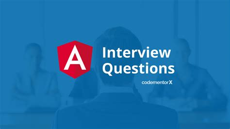angularjs tutorial interview questions and answers 29 angularjs interview questions and answers codementor blog