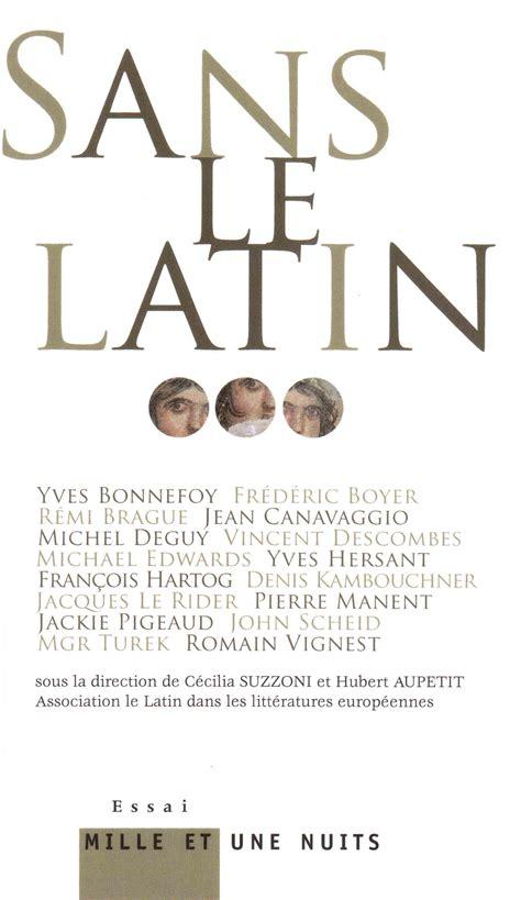 le latin sans le latin la question du latin