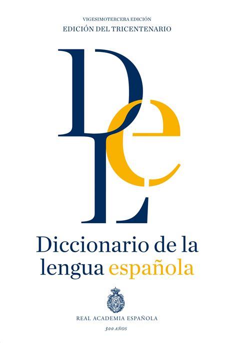 diccionario de la lengua librer 237 a dykinson diccionario de la lengua espa 241 ola real academia espa 241 ola 9788467041897