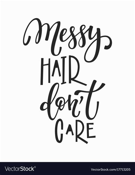 messy hair dont care  shirt quote lettering vector image