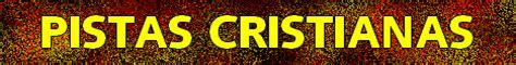 pistas cristianas descargar pistas cristianas gratis y pistas cristianas