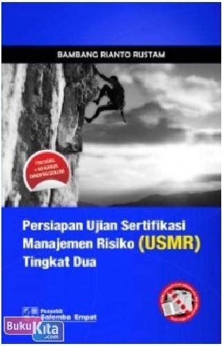Persiapan Ujian Sertifikasi Manajemen Risiko Usmr Tingkat Tiga bukukita persiapan ujian sertifikasi manajemen