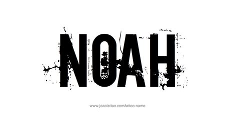noah tattoo noah name designs designs and tattos