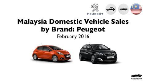 peugeot cars malaysia malaysia peugeot sales february 2016