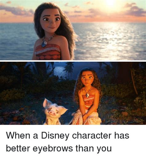 Funny Character Memes - when a disney character has better eyebrows than you