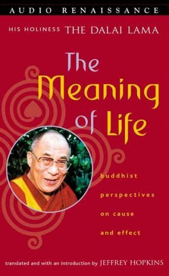 biography book meaning meaning of life buddhist perspectives on cause and effect