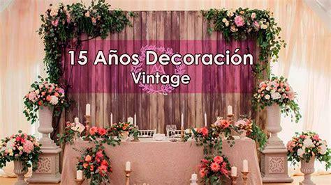 decoracion vintage para fiesta 15 a 241 os decoraci 243 n vintage decoracion para fiestas