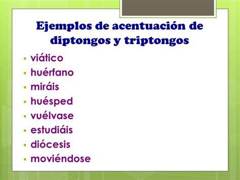 ejemplo de diptongos diptongos triptongos e hiatos ppt descargar