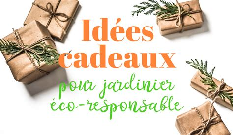 Cadeau Pour Jardinier by 5 Id 233 Es Cadeaux Pour Jardinier 233 Co Responsable L 233 Choppe