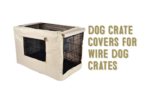 Dog Crate Covers For Wire Dog Crates 4 Great Choices | dog crate covers for wire dog crates 4 great choices
