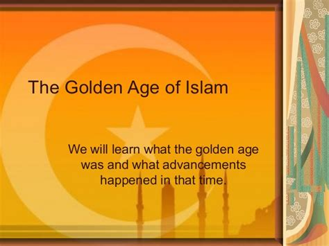 the golden age of the golden age of islam