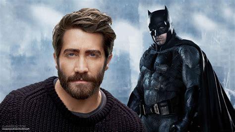 len hängend jake gyllenhaal skal ikke overtage som batman gamereactor