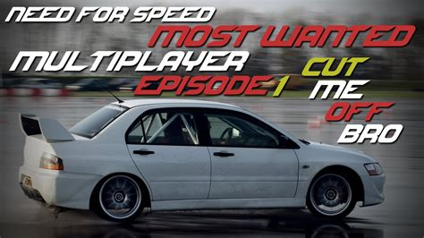 most mp need for speed most wanted mp episode 1 cut me