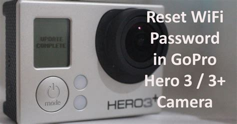 resetting wifi hero 3 how to reset wifi password in gopro hero 3 3 plus camera