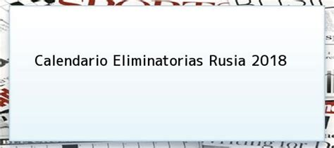 Eliminatorias Rusia 2018 Calendario Oficial Commebol Eliminatoria Calendario Fufbol 2018 Calendario