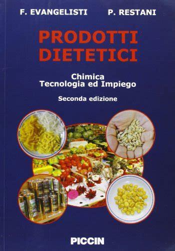 chimica degli alimenti piccin pdf prodotti dietetici chimica tecnologia e impiego libripdf