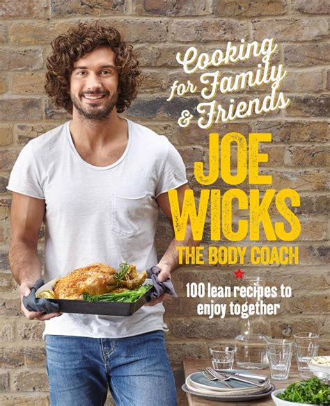 heaton s food for family and friends 100 favorite recipes for a busy happy books fitness guru joe wicks shows how to prepare a low carb