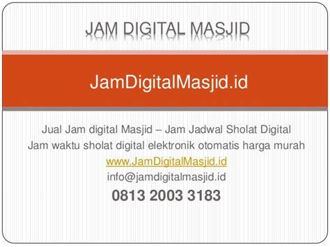 membuat jam digital jadwal sholat jam digital masjid jual jam jadwal sholat digital otomatis