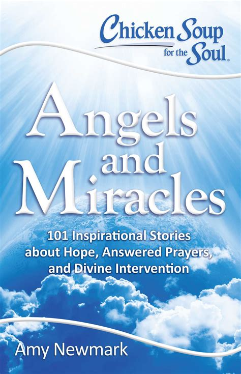 chicken soup for the soul miracles and more 101 stories of intervention answered prayers and messages from heaven books chicken soup for the soul and miracles ebook by