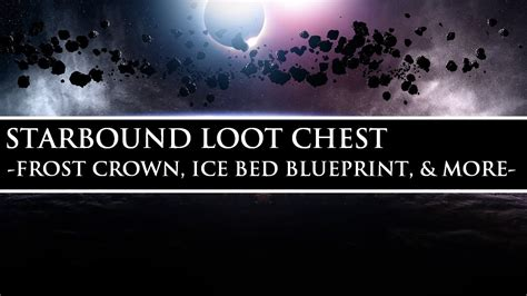 starbound bed starbound loot chest frost crown ice bed blueprint