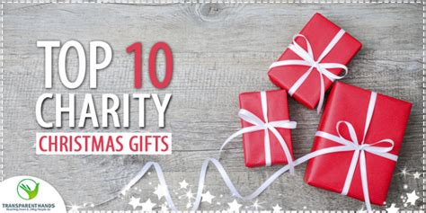 christmas gifts benefiting charities top 10 charity gifts transparent
