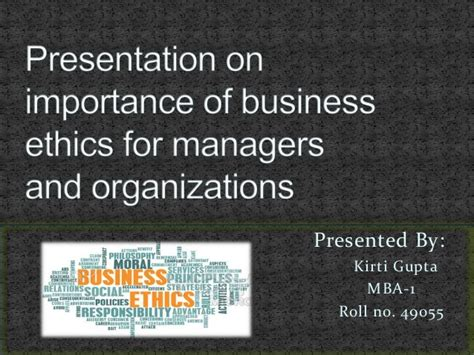 Business Ethics Mba by Presentation On Importance Of Business Ethics For Managers