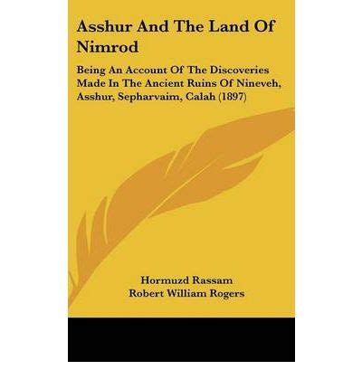 popular account of discoveries at nineveh classic reprint books asshur and the land of nimrod hormuzd rassam 9781120258403