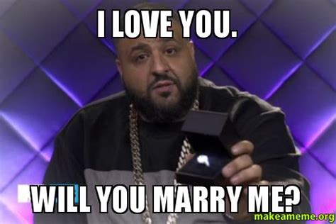 Marry Me Meme - i love you will you marry me make a meme