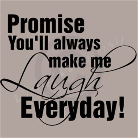 7 Things That Make Me Laugh by Vinyl Wall Quote Promise You Ll Always Make Me