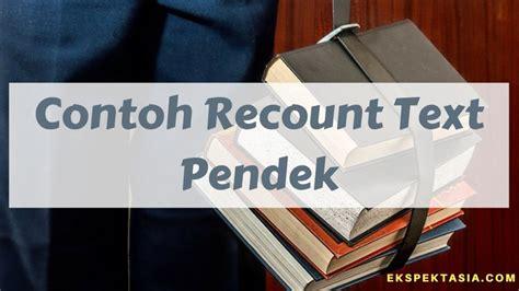 contoh recount text beserta artinya biografi contoh recount text holiday singkat dan artinya