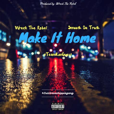 wreck the rebel make it home lyrics genius lyrics